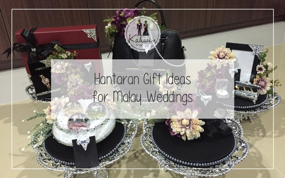 Hantaran Gift Ideas for Malay Weddings