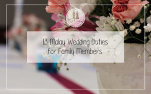 13 Malay Wedding Duties for Family Members