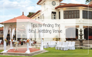 Tips to finding the Best Wedding Venue