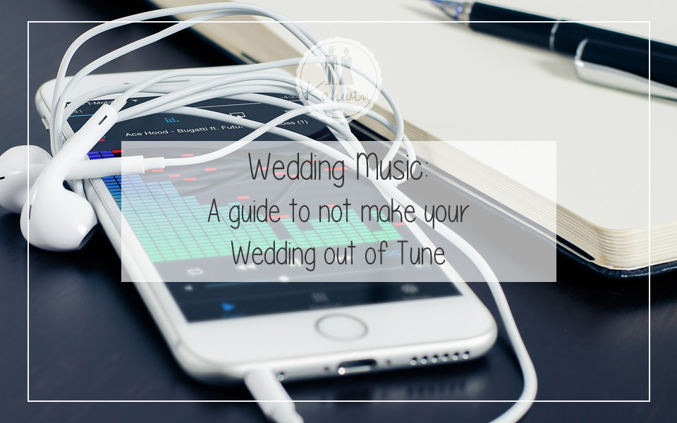 Wedding Music A guide to not make your Wedding out of Tune