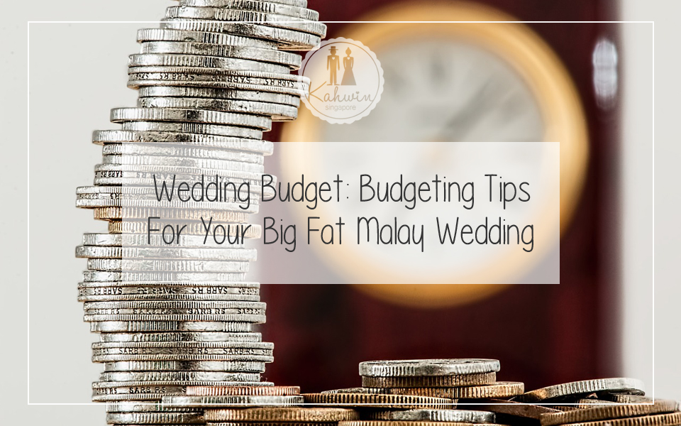 wedding budget budgeting tips for your big fat malay wedding
