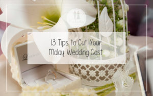 13 Tips to Cut Your Malay Wedding Cost