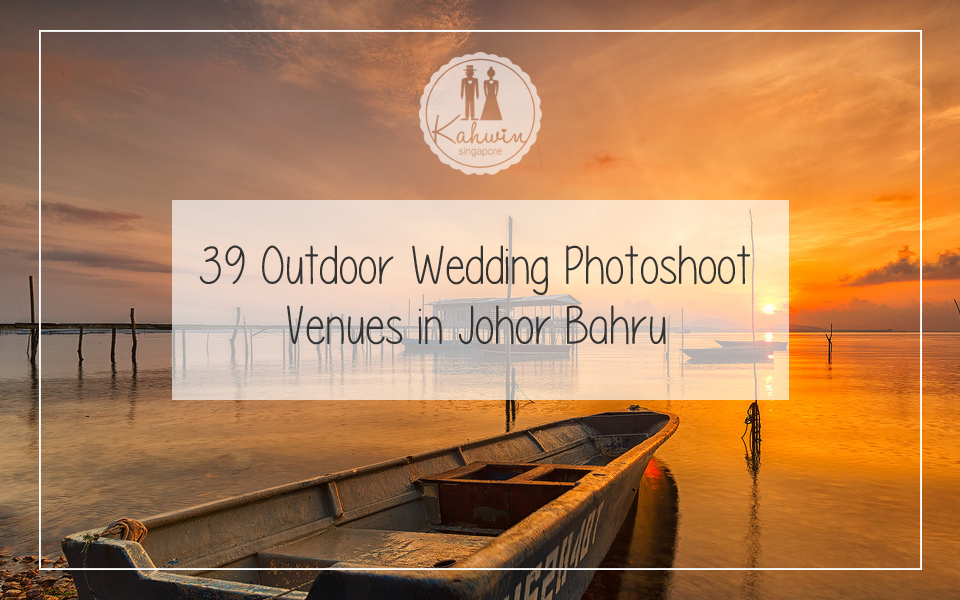 Outdoor Wedding Photoshoot Venues In Jb Kahwin Sg
