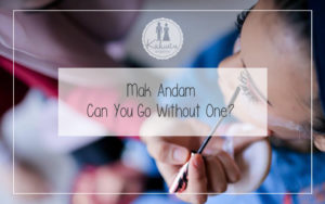 Mak Andam - Can You Go Without One