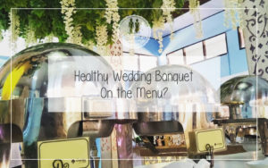 Healthy Wedding Banquet On the Menu